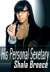 His Personal Sexetary : Black Erotic Sex Story: (Adults Only Erotica)