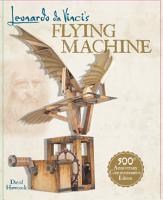 Leonardo da Vinci s Flying Machine Kit PDF