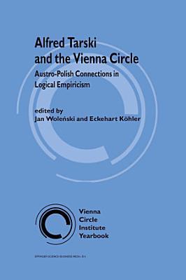 Alfred Tarski and the Vienna Circle
