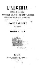 L'Algeria antica e moderna: dai primi ordini de' Cartaginesi insino alla presa della Smala d'Abd-el-Kader