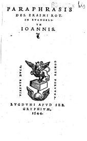 Paraphrasis Des. Erasmi Rot. in Evangelium Ioannis