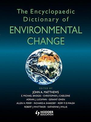 The Encyclopaedic Dictionary of Environmental Change PDF