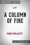 Download Summary of a Column of Fire by Ken Follett Conversation Starters Book