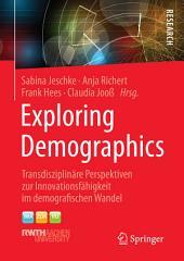 Exploring Demographics: Transdisziplinäre Perspektiven zur Innovationsfähigkeit im demografischen Wandel