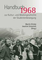 1968  Handbuch zur Kultur  und Mediengeschichte der Studentenbewegung PDF