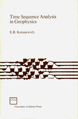 Time Sequence Analysis in Geophysics: Third Edition