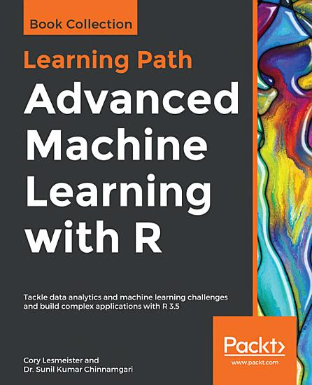 Advanced Machine Learning with R PDF
