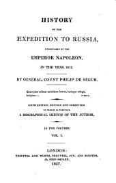 History of the Expedition to Russia: Undertaken by the Emperor Napoleon, in the Year 1812, Volume 1