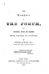 The Romance of the Forum: Or, Narratives, Scenes, and Anecdotes from Courts of Justice