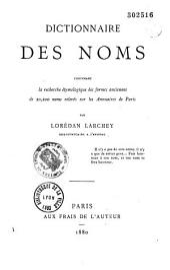 Dictionnaire des noms contenant la recherche étymologique des formes anciennes de 20200 noms relevées sur les annuaires de Paris et de France