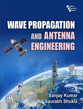 WAVE PROPAGATION AND ANTENNA ENGINEERING PDF