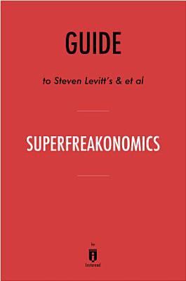 Guide to Steven Levitt   s   et al SuperFreakonomics by Instaread