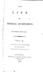 The Life of General Dumouriez ...