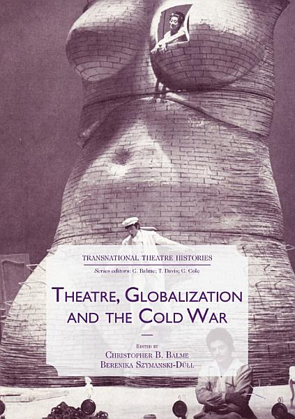 Download Theatre  Globalization and the Cold War Book
