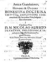 Amicae gratulationes. Honori & decori honestis & doctrina virutisque; amplitudiene commendatiss. IX. juvenibus viris, insigniis baccalaureatus
