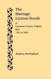 The Marriage License Bonds of Lancaster County, Virginia, from 1701 to 1848
