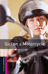 Girl on a Motorcycle Starter Level Oxford Bookworms Library: Edition 3