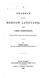 A Grammar of the Hebrew Language: With a Brief Chrestomathy, for the Use of Beginners