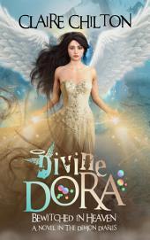 Divine Dora (Paranormal Comedy Romance)