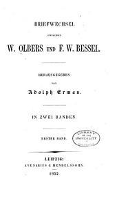 Briefwechsel zwischen W. Olbers und F.W. Bessel: in zwei Bänden, Band 1