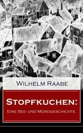 Stopfkuchen: Eine See- und Mordgeschichte (Vollständige Ausgabe): Krimi-Klassiker