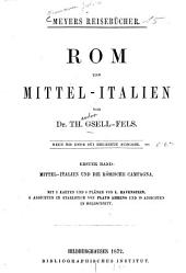 Rom und Mittel-Italien: Mittel-Italien und die römische Campagna, Band 1
