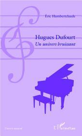Hugues Dufourt: Un univers bruissant