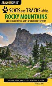 Scats and Tracks of the Rocky Mountains: A Field Guide to the Signs of 70 Wildlife Species, Edition 3