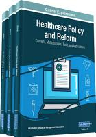Healthcare Policy and Reform  Concepts  Methodologies  Tools  and Applications PDF