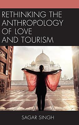 Rethinking the Anthropology of Love and Tourism PDF