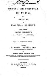 The Medico-chirurgical Review, and Journal of Practical Medicine: Volume 25