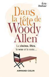Dans la tête de Woody Allen: Le cinéma, Dieu, le sexe et le reste...