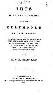 Iets over het toenemen van den zelfmoord in onze dagen: ter verdediging van de Nederlandsche Hervormde kerkleer, en beantwoording van hetgeen daaromtrent voorkomt in de Vaderl. letteroefeningen van october 1832