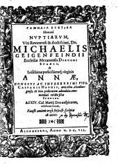 Gamēlia Euktika Honori Nuptiarum ... Michaelis Geigenfeindii Ecclesiae Meranensis Diaconi Sponsi, & Annae ... Casparis Haugii ... relictae filiae Sponsae ...