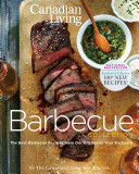 Canadian Living  The Barbecue Collection  Updated Edition