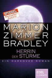 Herrin der Stürme: Ein Darkover Roman