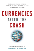 Currencies After The Crash The Uncertain Future Of The Global Paper Based Currency System