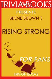 Rising Strong  by Bren   Brown  Trivia On Books  Book