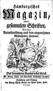 Hamburgisches Magazin, oder gesammlete Schriften, aus der Naturforschung und den angenehmen Wissenschaften überhaupt: Band 13