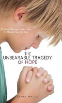 The Unbearable Tragedy Of Hope Book PDF