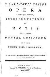 C. Sallustii Crispi opera omnia, quæ extant