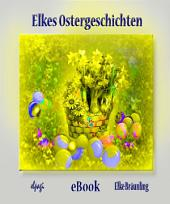 Eine Geschichte für Dich - Ostern: Geschichten, Märchen, Gedichte, Rätsel, Spiele und Lieder rund um die Osterzeit, Ausgabe 2