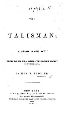 The Talisman  a Drama in One Act  and in Prose   Etc PDF