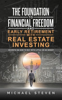The Foundation To Financial Freedom And Early Retirement With Real Estate Investing