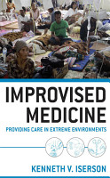 Improvised Medicine  Providing Care in Extreme Environments PDF