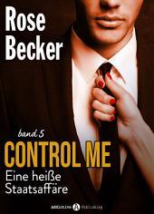 Control Me - Eine Heiße Staatsaffäre, 5