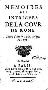 Mémoires des intrigues de la cour de Rome depuis l'année 1669 jusqu'en 1676