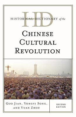 Historical Dictionary of the Chinese Cultural Revolution PDF