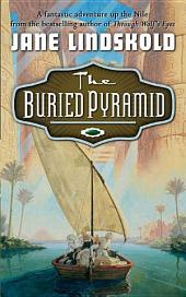 The Buried Pyramid: A Fantastic Adventure Up the Nile