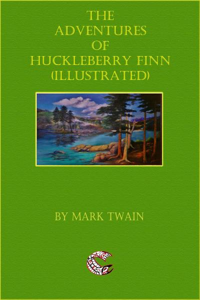 The Adventures of Huckleberry Finn - (Illustrated)